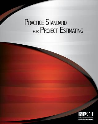 Practice Standard for Project Estimating - Project Management Institute