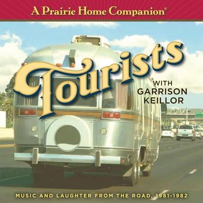 Prairie Home Companion Tourists - Keillor, Garrison