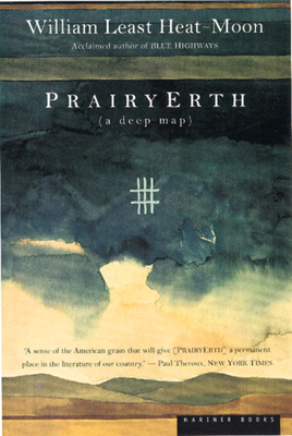 Prairyerth: A Deep Map - Heat Moon, William Least