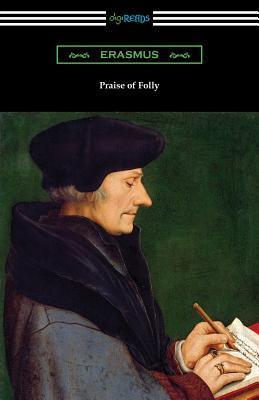 Praise of Folly - Erasmus, and Wilson, John (Translated by)