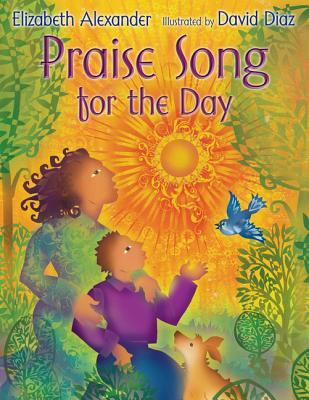 Praise Song for the Day - Alexander, Elizabeth