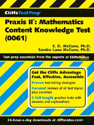 Praxis II: Mathematics Content Knowledge Test: 0061 - McCune, E Donice, and McCune, Sandra Luna, Ph.D.