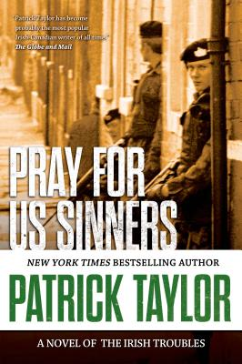 Pray for Us Sinners: A Novel of the Irish Troubles - Taylor, Patrick