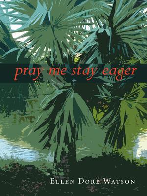 Pray Me Stay Eager - Watson, Ellen Dore