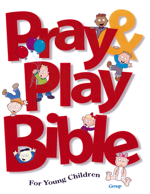 Pray & Play Bible for Young Children - Publishing, Group
