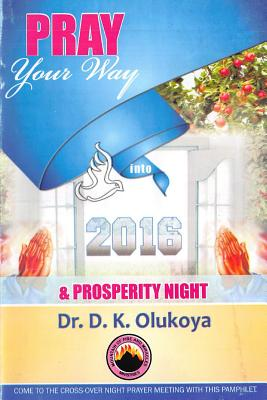 Pray your way into 2016 - Olukoya, D K
