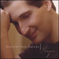 Prayer - Dallyn Vail Bayles