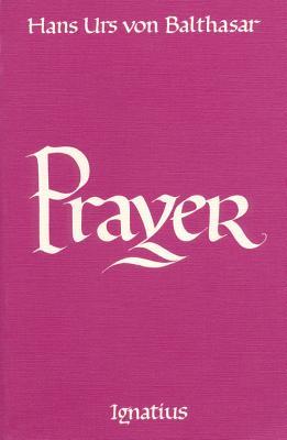 Prayer - Von Balthasar, Hans Urs, Cardinal