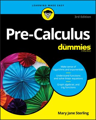 Pre-Calculus for Dummies - Sterling, Mary Jane