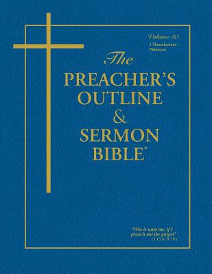 Preacher's Outline & Sermon Bible-KJV-1 Thessalonians-Philemon - Worldwide, Leadership Ministries