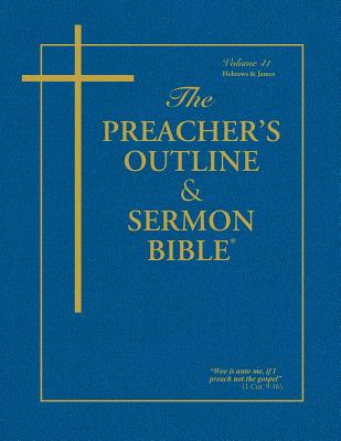 Preacher's Outline & Sermon Bible-KJV-Hebrews-James - Worldwide, Leadership Ministries