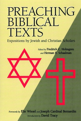 Preaching Biblical Texts: Expositions by Jewish and Christian Scholars - Holmgren, Fredrick Carlson (Editor)