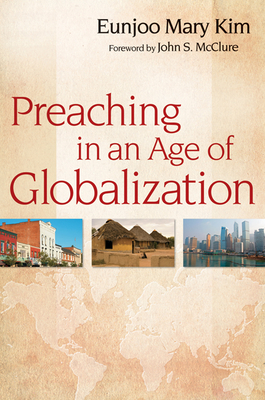 Preaching in an Age of Globalization - Kim, Eunjoo Mary