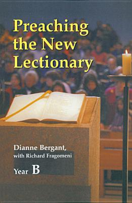 Preaching the New Lectionary - Bergant, Dianne, CSA, and Fragomeni, Richard N