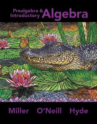 Prealgebra & Introductory Algebra - Miller, Julie, and Hyde, Nancy