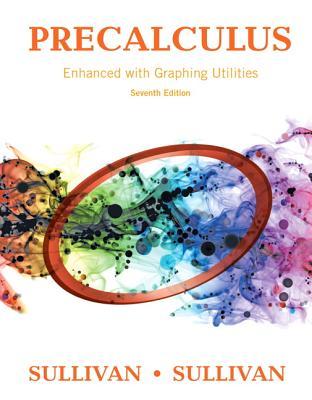 Precalculus Enhanced with Graphing Utilities - Sullivan, Michael, III