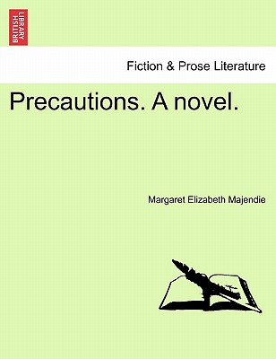 Precautions. a Novel. - Majendie, Margaret Elizabeth