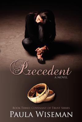 Precedent: Book Three: Covenant of Trust Series - Wiseman, Paula