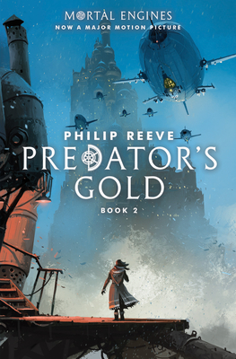 Predator's Gold (Mortal Engines, Book 2), Volume 2 - Reeve, Philip