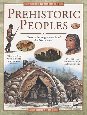 Prehistoric Peoples: Discover the Long-Ago World of the First Humans - Brooks, Philip