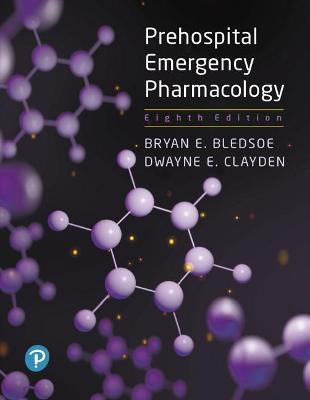 Prehospital Emergency Pharmacology - BLEDSOE, and Clayden, Dwayne
