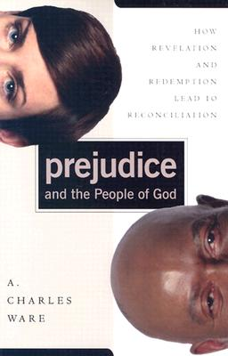 Prejudice and the People of God - Ware, A Charles