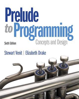 Prelude to Programming - Venit, Stewart, and Drake, Elizabeth