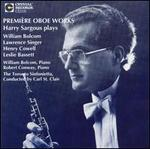 Premi�re Oboe Works: Harry Sargous Plays Bolcom, Singer, Cowell, Bassett