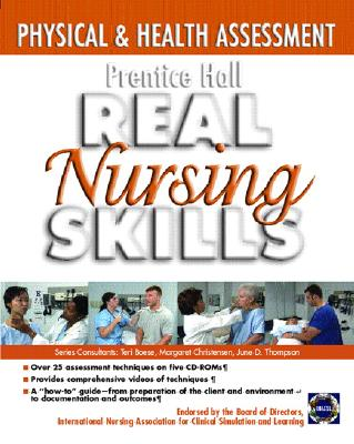 Prentice Hall Real Nursing Skills: Physical and Health Assessment - Prentice Hall, P, and Pearson Education, Alex C, and Pearson Education, - T