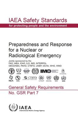 Preparedness and response for a nuclear or radiological emergency: general safety requirements - International Atomic Energy Agency