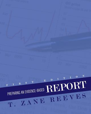 Preparing an Evidence-Based Report - Reeves, T Zane