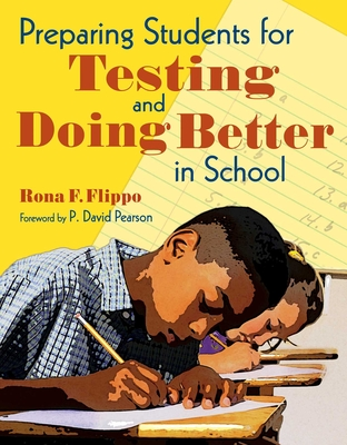Preparing Students for Testing and Doing Better in School - Flippo, Rona F