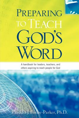 Preparing to Teach God's Word - Finlay-Parker, Claudia J
