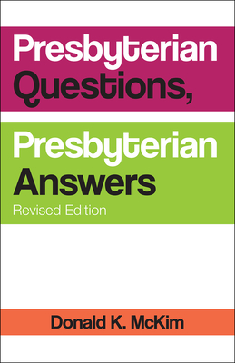 Presbyterian Questions, Presbyterian Answers, Revised Edition - McKim, Donald K (Composer)