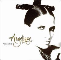 Present - Angelique