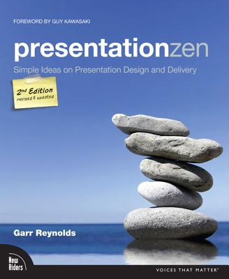 Presentation Zen: Simple Ideas on Presentation Design and Delivery - Reynolds, Garr