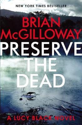 Preserve The Dead - McGilloway, Brian