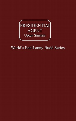 Presidential Agent - Sinclair, Upton