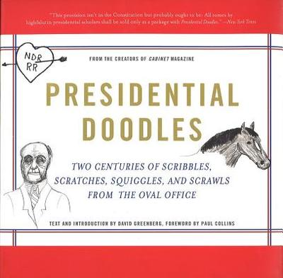 Presidential Doodles: Two Centuries of Scribbles, Scratches, Squiggles & Scrawls from the Oval Office - Cabinet Magazine (Creator)