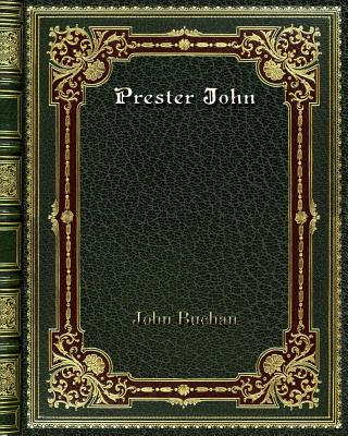 Prester John - Buchan, John