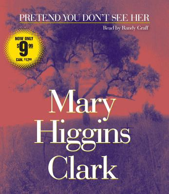 Pretend You Don't See Her - Graff, Randy (Read by), and Clark, Mary Higgins