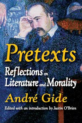 Pretexts: Reflections on Literature and Morality - Gide, Andre (Editor), and O'Brien, Justin (Introduction by)