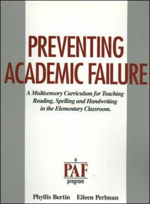 Preventing Academic Failure: A Multisensory Curriculum for Teaching, Reading, Spelling and Handwriting in the Elementary Classroom - Bertin, Phyllis, and Perlman, Eileen