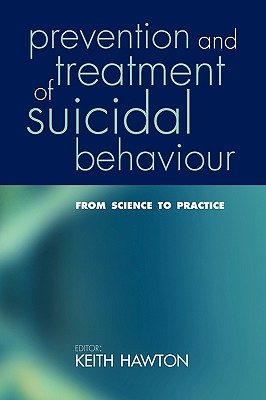 Prevention and Treatment of Suicidal Behaviour: From Science to Practice - Hawton, Keith (Editor)