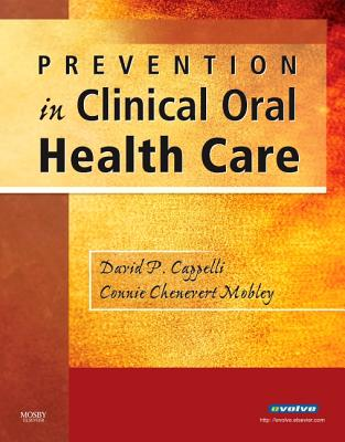 Prevention in Clinical Oral Health Care - Cappelli, David P, and Mobley, Connie Chenevert