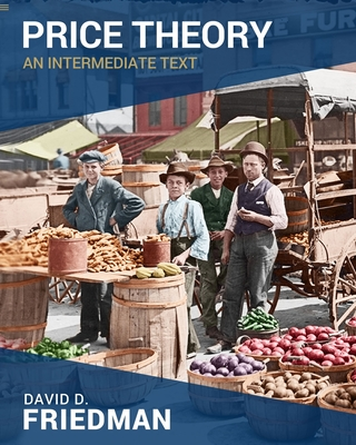 Price Theory: An Intermediate Text - Becker, Gary (Foreword by), and Friedman, David D