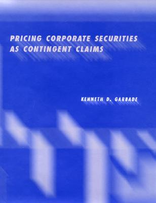 Pricing Corporate Securities as Contingent Claims - Garbade, Kenneth D