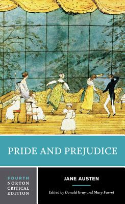 Pride and Prejudice - Austen, Jane, and Gray, Donald J (Editor), and Favret, Mary (Editor)