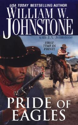 Pride of Eagles - Johnstone, William W, and Johnstone, J A