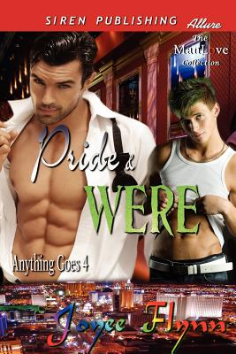 Pride & Were [Anything Goes 4] (Siren Publishing Allure Manlove) - Flynn, Joyee